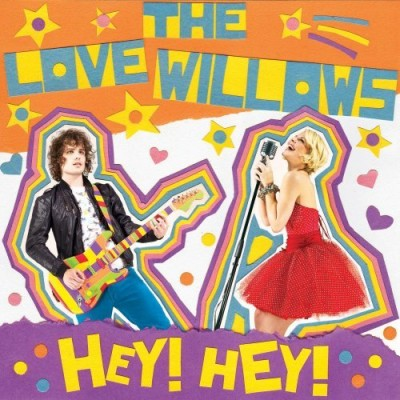 The Love Willows: Hey! Hey!
